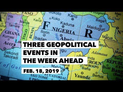 Three Geopolitical Events in the Week Ahead • February 18, 2019