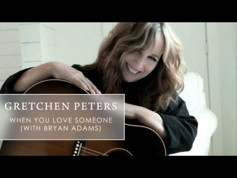 Gretchen Peters - When You Love Someone (with Bryan Adams)