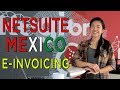 NetSuite Mexico e-Invoicing: How is it  fully supported by LatamReady?