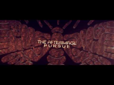 THE AFTERIMAGE - Pursue (Official Stream)