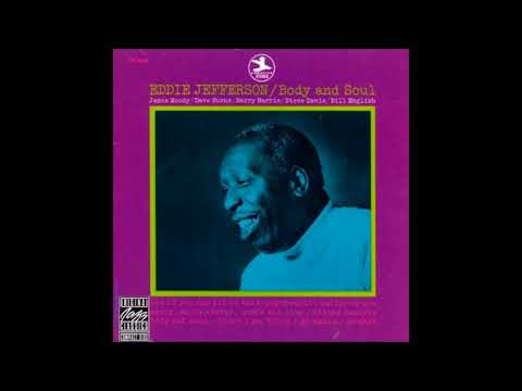 Eddie Jefferson  - Body and Soul ( Full Album )