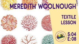 Amazing Free Textile Lessons with Meredith Woolnough