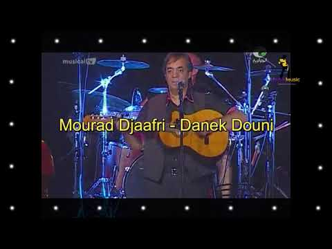DOUNI DJAAFRI MP3 TÉLÉCHARGER MOURAD DANEK