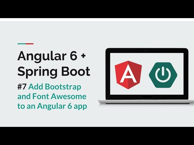 [Angular 6 + Spring Boot] #7 Add Bootstrap and Font Awesome to ab Angular app