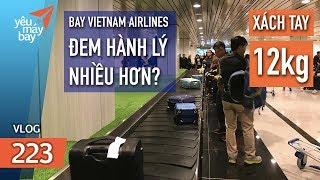 VLOG #223: Từ nay đi Vietnam Airlines được đem hành lý nhiều hơn? | Yêu Máy Bay