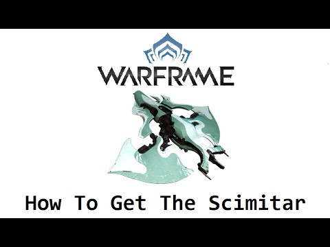 Warframe - How To Get The Scimitar