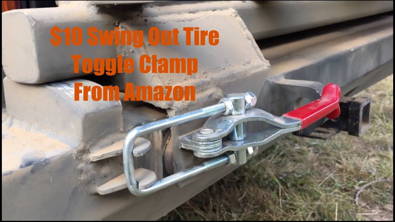 Bgr Fab 1st Impressions 2k Lb Toggle Clamp For Tire Carrier Youtube