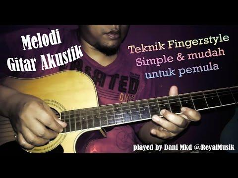 Melodi Gitar Akustik Teknik Fingerstyle - Simple Untuk Belajar Pemula