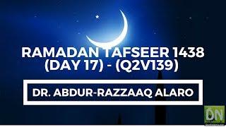 Download Video Ramadan Tafseer 1438 (Day 17) - (Q2v139) - Dr. Abdur-Razzaaq Alaro (Yoruba) MP3 3GP MP4