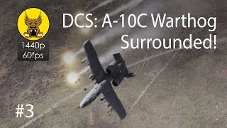 dcs a 10c warthog surrounded 3 column attacks and one sam evasion