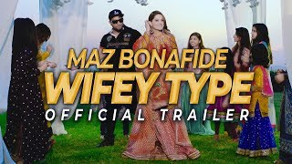 MAZ BONAFIDE | WIFEY TYPE | VEE | MINAL KHAN | OFFICIAL TRAILER | 4K