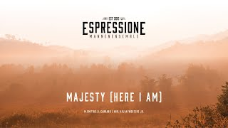 Majesty (Here I am) | Mannenensemble Espressione