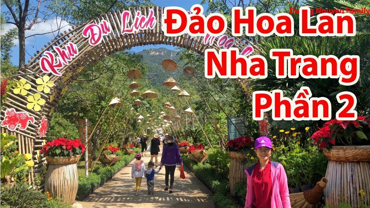 Đảo Hoa Lan Nha Trang | Khu Du Lịch Long Phú Nha Trang | Phần 2
