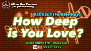 Beegees How Deep Is Your Love Female Key acoustic minus one karaoke cover