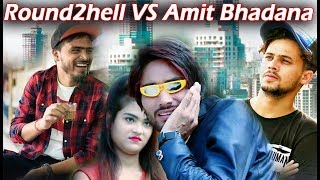Round2hell VS Amit bhadana || R2H || Nr2 StYle