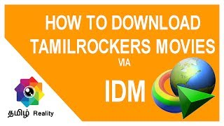 Download Tamilrockers movies through IDM (Internet Download  Manager)   Tamil Reality