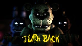 [SFM FNAF] TURN BACK - FNaF 2/TSE Rap by TryHardNinja