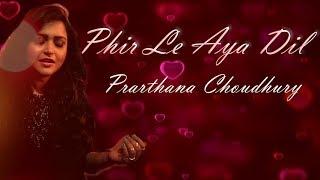 Phir Le Aaya Dil Female Version Prarthana Choudhury Mp3 Song Download