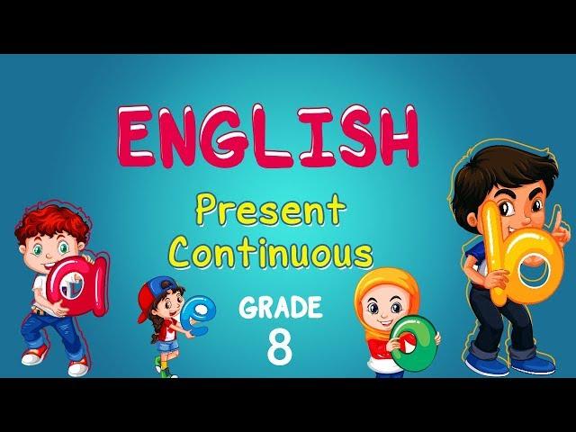 English   Grade 8   Present Continuous