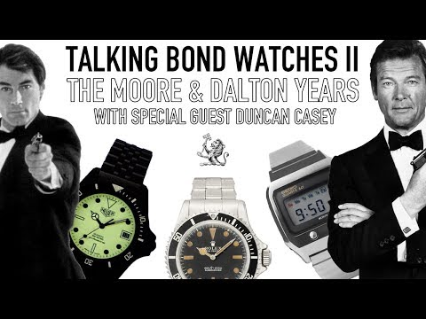 Talking Bond Watches Live II - The Roger Moore & Dalton Years - Rolex, Seiko, Hamilton & Tag Heuer
