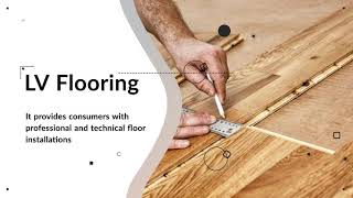 LV Flooring Provides Consumers with Experienced, Professional and Technical Floor Installations