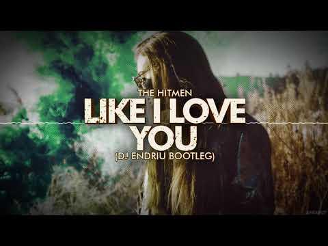The Hitmen - Like I love You DJ ENDRIU BOOTLEG