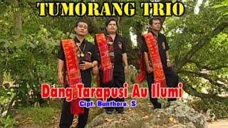 Tumorang Trio Dang Tarapusi Au Ilu Mi MP3