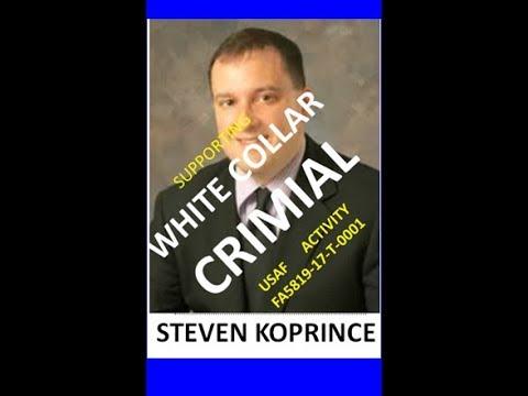 STEVEN KOPRINCE    COVERING UP FOR WHITE COLLAR CRIME   USAF  VIOLATION OF  RULE OF 2