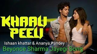 Biyonce Sharma Jayegi full Song   Khaali Peeli   Ishaan, Ananya   New 2020   G9 Cinema