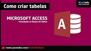 MICROSOFT ACCESS - Aqui você irá aprender a como criar uma tabela! ...