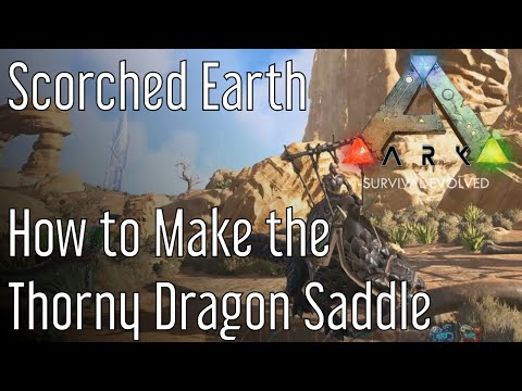 How to Make the Thorny Dragon Saddle in Ark: Scorched Earth