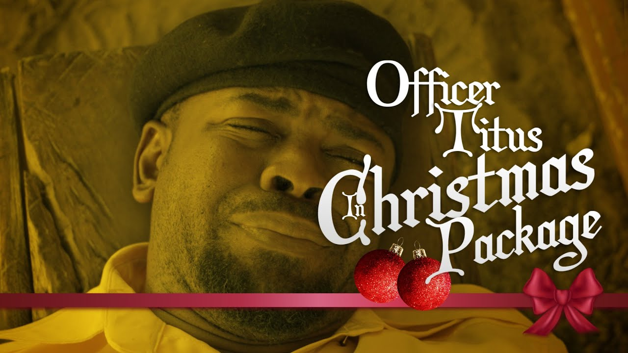 OFFICER TITUS - CHRISTMAS PACKAGE