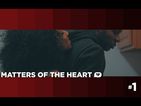 Matters of the Heart - S1: Ep. 1 (Web Series)