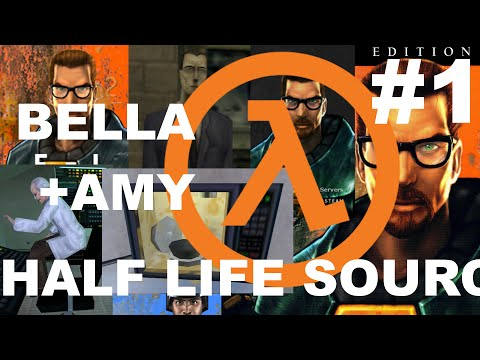 Bella and Amy Play Half Life Source: PART 1