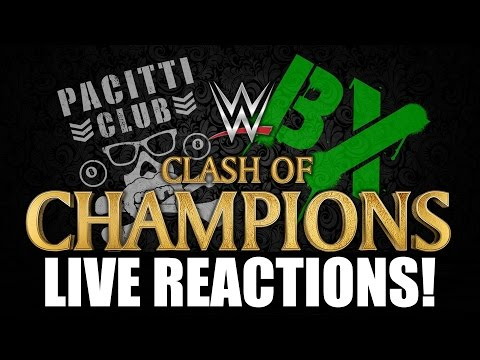 BX Vs Pacitti Club #9: WWE Clash of Champions 2016 Live Reactions
