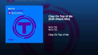 Clap On Top of Me (Edit Attack Mix)