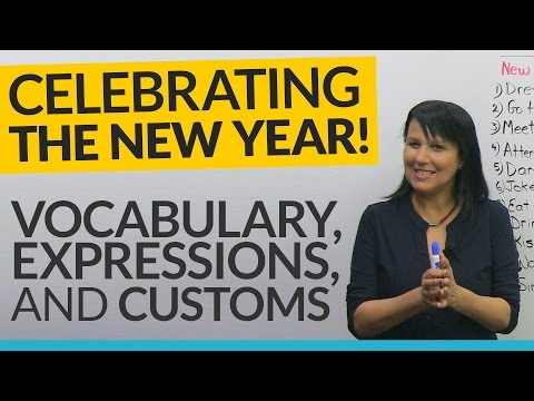 HAPPY NEW YEAR! What to say and do: expressions, customs, vocabulary ??