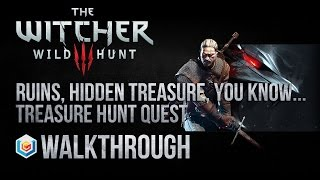 The Witcher 3 Wild Hunt Walkthrough Ruins, Hidden Treasure, You Know... Treasure Hunt Quest Guide