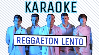 CNCO - KARAOKE - Reggaetón Lento (Bailamos)