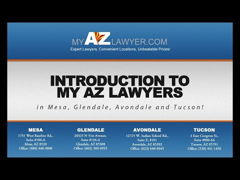 Introduction to My AZ Lawyers in Mesa, Glendale, Avondale and Tucson!