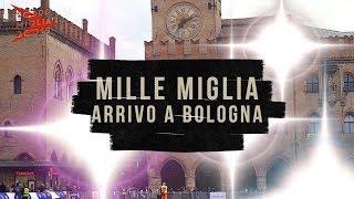 Mille Miglia 2019 arrivo a Bologna