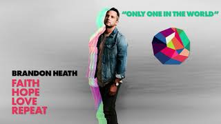 Watch Brandon Heath Only One In The World video