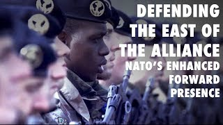 Defending the east of the Alliance – NATO's enhanced Forward Presence