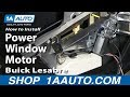 How To Replace Rear Power Window Motor 93-99 Buick Lesabre