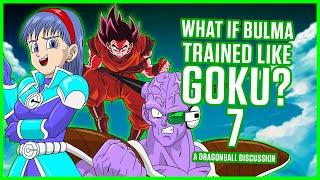 WHAT IF Bulma Trained Like Goku? Part 7