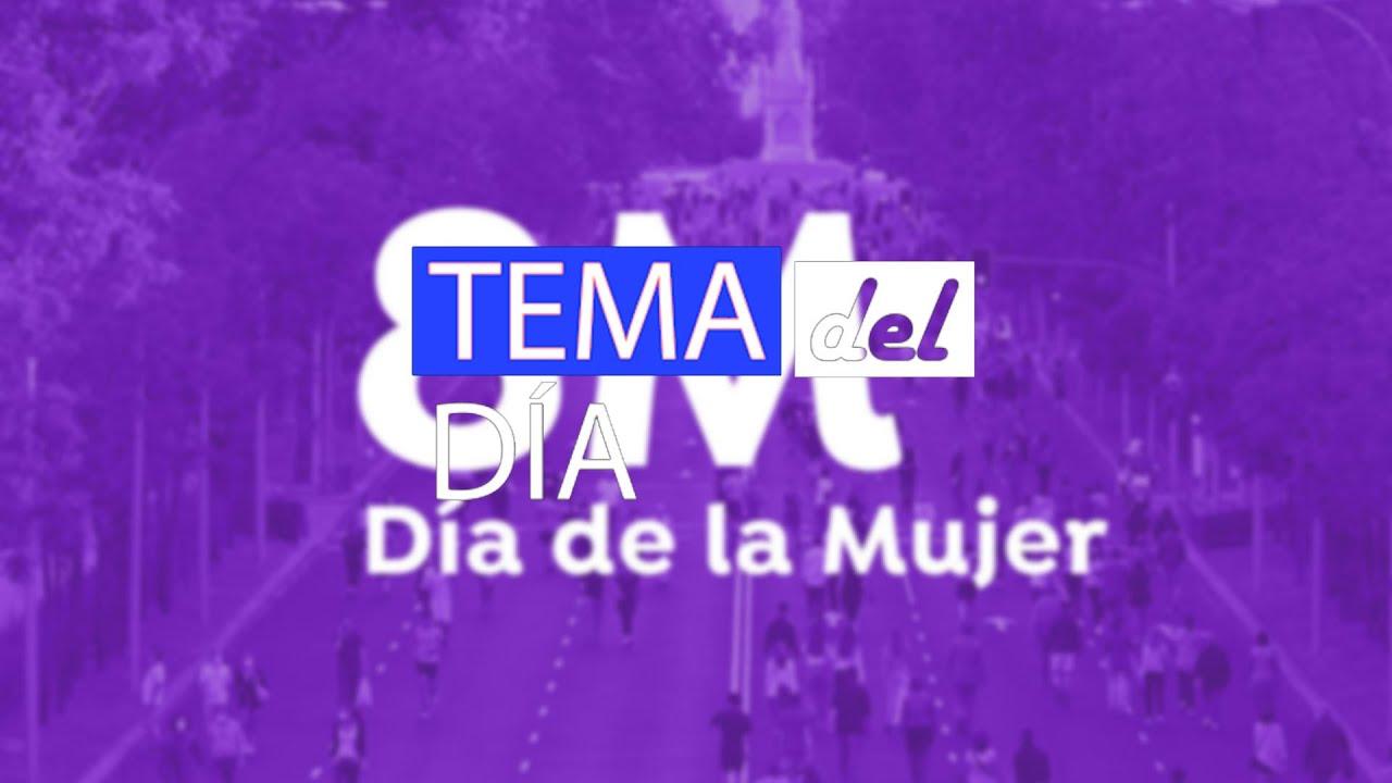 Tema del Día - Día Internacional de la Mujer