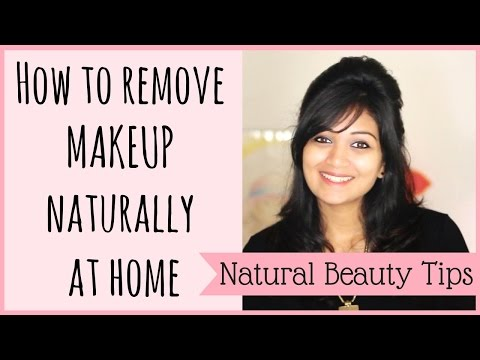 How to naturally remove makeup at home | Natural beauty tips | Bangalore | India