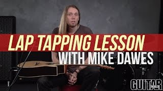 "Mike Dawes - ""Lap Tapping Lesson - Play Guitar on Your Lap Using Two-Hand Tapping!"