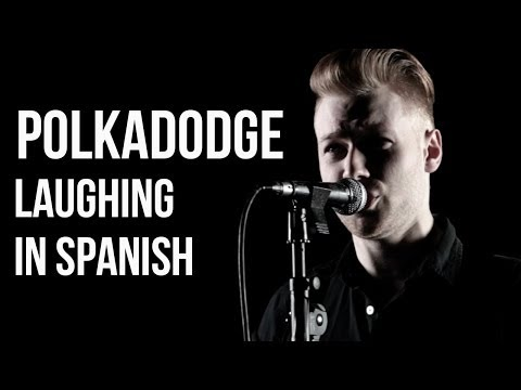Polkadodge: Laughing In Spanish (Official Video)