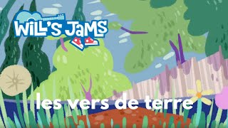Les vers de terre- Will's Jams (French Lyric Video)